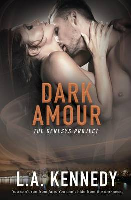The Genesys Project: Dark Amour by L a Kennedy