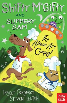 Shifty McGifty and Slippery Sam: The Aliens Are Coming! by Tracey Corderoy