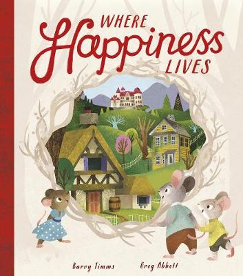Where Happiness Lives by Barry Timms