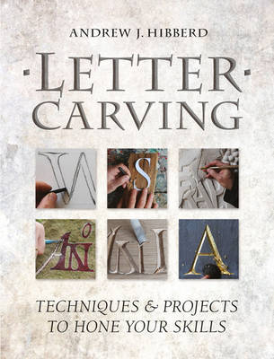Letter Carving by Andrew Hibberd