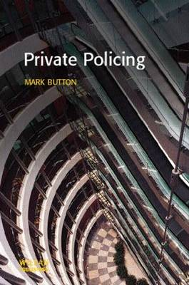 Private Policing by Mark Button