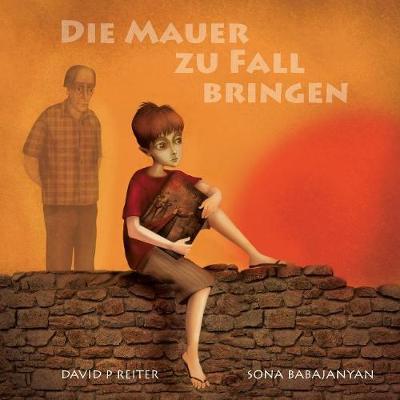De Mauer zu Fall Bringen by David P. Reiter