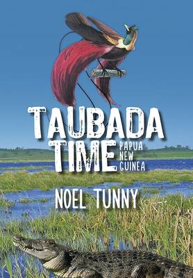 Taubada Time Papua New Guinea by Noel Tunny