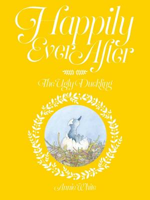 Happily Ever After: The Ugly Duckling by White,Annie