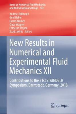 New Results in Numerical and Experimental Fluid Mechanics XII: Contributions to the 21st STAB/DGLR Symposium, Darmstadt, Germany, 2018 by Andreas Dillmann