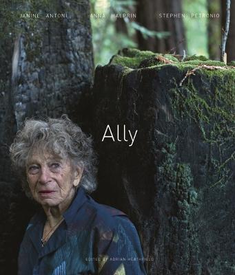 Ally: Janine Antoni, Anne Halprin, Stephen Petronio by Adrian Heathfield