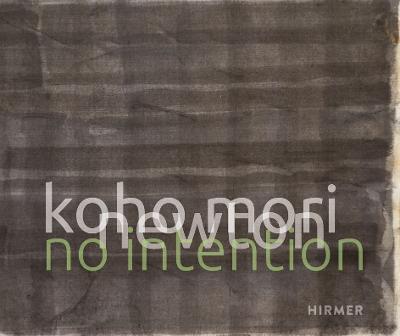 Koho Mori-Newton: No Intention book