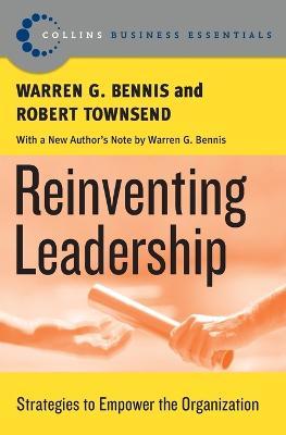 Reinventing Leadership by Warren G. Bennis