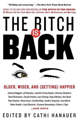 The Bitch Is Back by Cathi Hanauer
