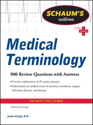 Schaum's Outline of Medical Terminology by Jim Keogh