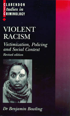Violent Racism by Benjamin Bowling