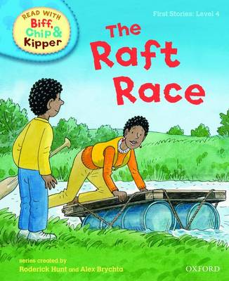 Oxford Reading Tree Read With Biff, Chip, and Kipper: First Stories: Level 4: The Raft Race by Roderick Hunt