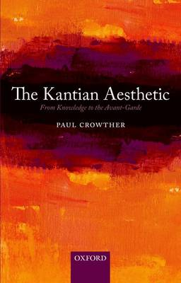 The Kantian Aesthetic by Paul Crowther