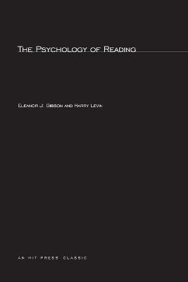 The Psychology Of Reading by Eleanor J. Gibson