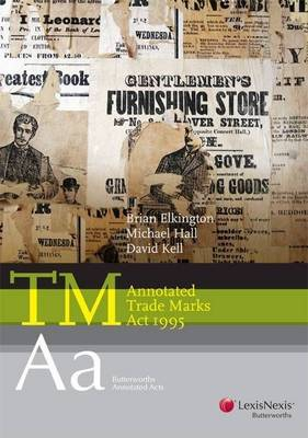 Butterworths Annotated Acts: Annotated Trade Marks Act 1995 by B Elkington