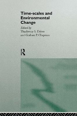 Timescales and Environmental Change by Graham P. Chapman