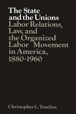 The State and the Unions by Christopher Tomlins