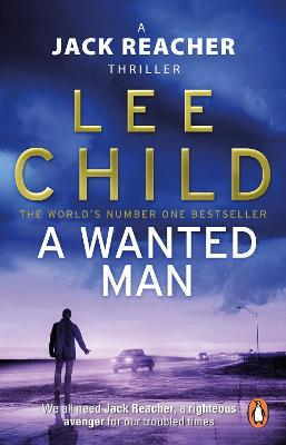 Jack Reacher: #17 A Wanted Man by Lee Child