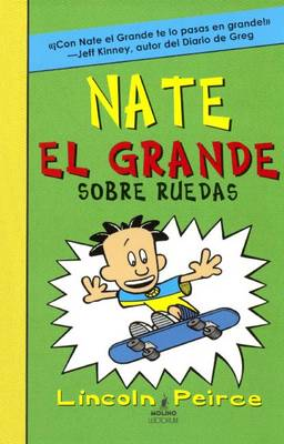 Nate El Grande Sobre Ruedas (Big Nate on a Roll) by Lincoln Peirce