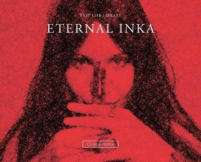 Eternal Inka by Clare Rose