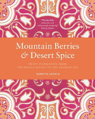 Mountain Berries and Desert Spice by Sumayya Usmani