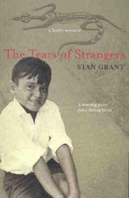 The Tears of Strangers by Stan Grant
