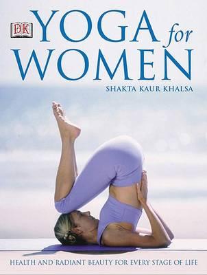 Yoga for Women by Shakta Khalsa