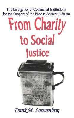 From Charity to Social Justice by Frank M. Loewenberg