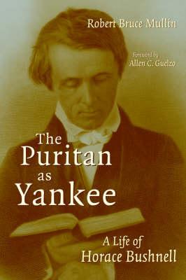 Puritan as Yankee by Robert Bruce Mullin