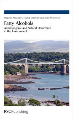 Fatty Alcohols: Anthropogenic and Natural Occurrence in the Environment by Stephen M. Mudge