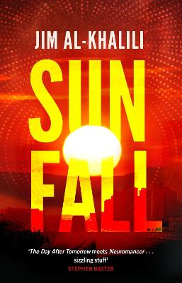 Sunfall: The cutting edge 'what-if' thriller from the celebrated scientist and BBC broadcaster by Jim Al-Khalili