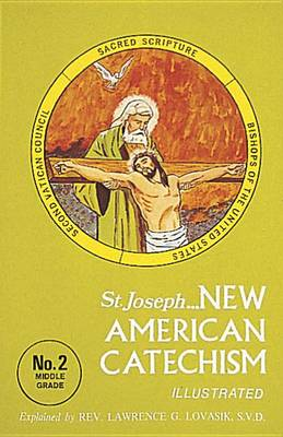 New American Catechism (No. 2) by Reverend Lawrence G Lovasik