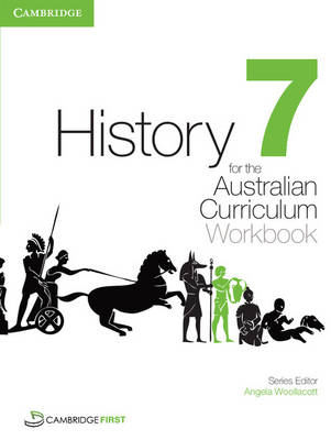 History for the Australian Curriculum Year 7 Workbook by Angela Woollacott