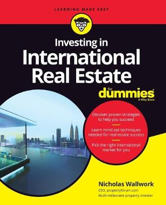 Investing in International Real Estate For Dummies by Nicholas Wallwork