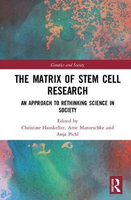 Matrix of Stem Cell Research Revisited by Christine Hauskeller
