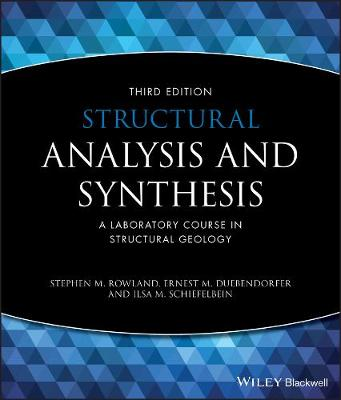 Structural Analysis and Synthesis: A Laboratory Course in Structural Geology by Stephen M. Rowland