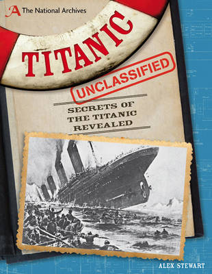 National Archives: Titanic Unclassified by Alex Stewart