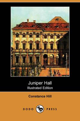 Juniper Hall (Illustrated Edition) (Dodo Press) by Constance Hill