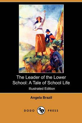 Leader of the Lower School by Angela Brazil