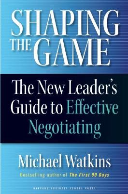 Shaping the Game by Michael Watkins