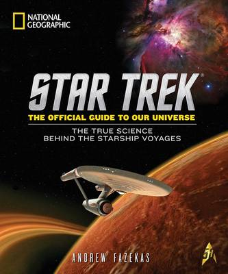 Star Trek The Official Guide to Our Universe by Andrew Fazekas