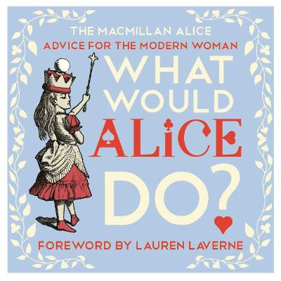 What Would Alice Do? by Lewis Carroll