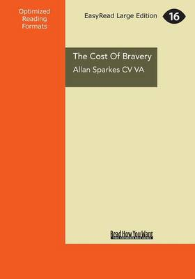 The The Cost of Bravery by Allan Sparkes