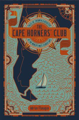 The Cape Horners' Club by Adrian Flanagan