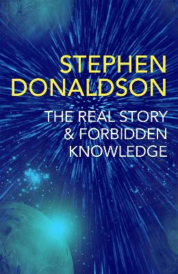 The Real Story & Forbidden Knowledge: The Gap Cycle 1 & 2 by Stephen Donaldson