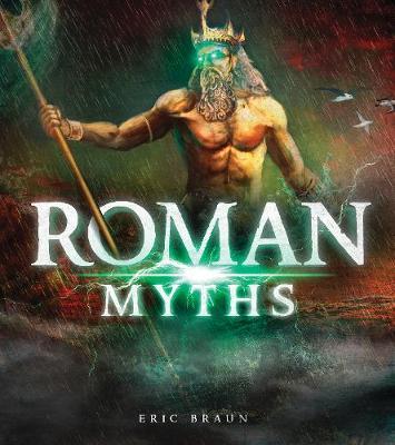 Roman Myths by Eric Mark Braun