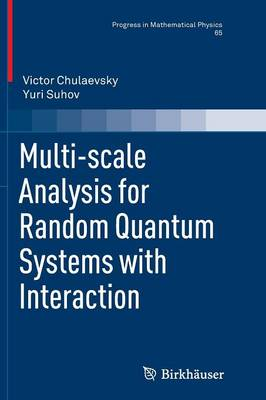 Multi-scale Analysis for Random Quantum Systems with Interaction by Yuri Suhov