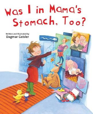 Was I in Mama's Stomach, Too? by Dagmar Geisler