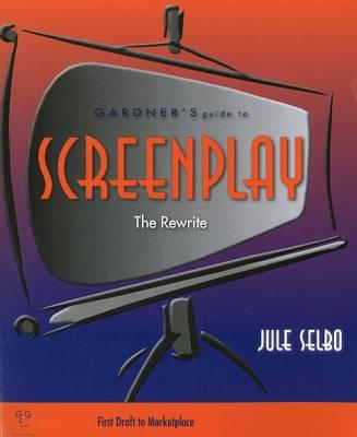 Gardner's Guide to Screenplay by Jule Selbo