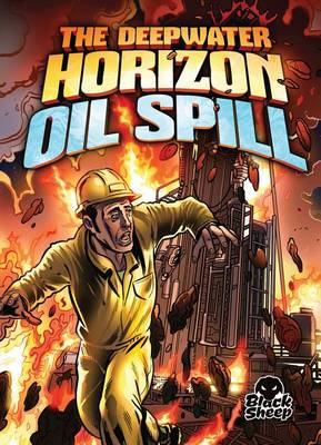 The Deepwater Horizon Oil Spill by Adam Stone